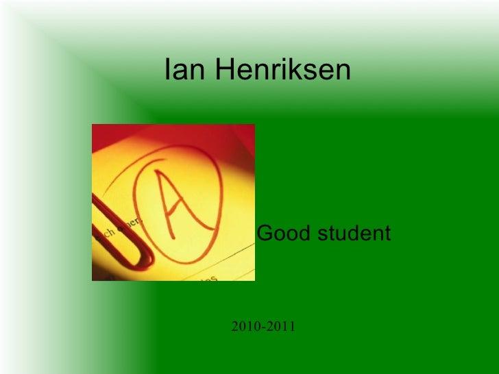 Ian Henriksen Good student 2010-2011