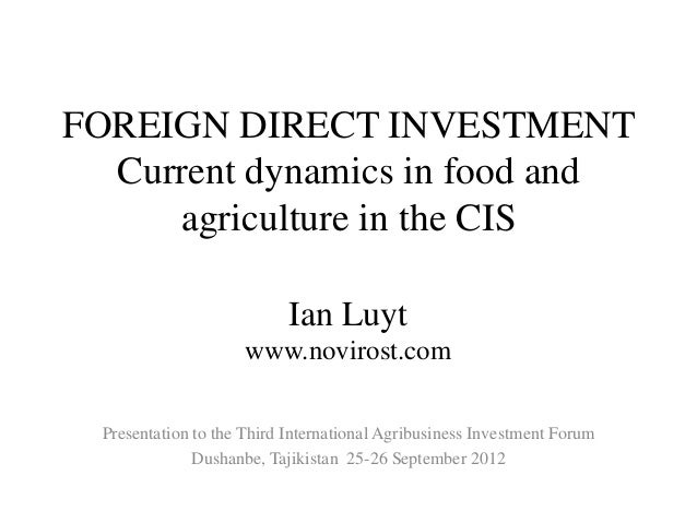 FOREIGN DIRECT INVESTMENT  Current dynamics in food and     agriculture in the CIS                            Ian Luyt    ...