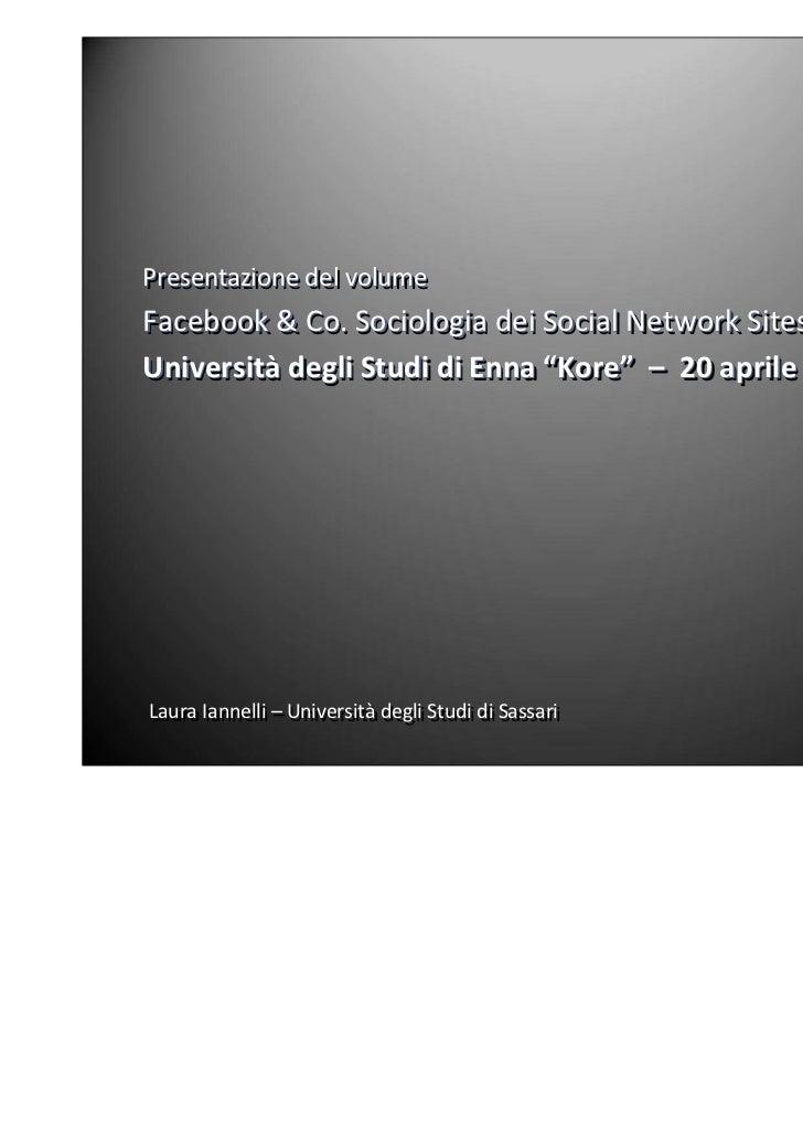 Presentazione del volumePresentazione del volumeFacebook & Co. Sociologia dei Social Network SitesUniversità degli Studi d...