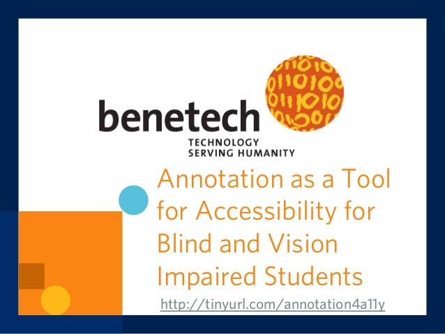 Annotation as a Tool for Accessibility for Blind and Vision Impaired Students http://tinyurl.com/annotation4a11y