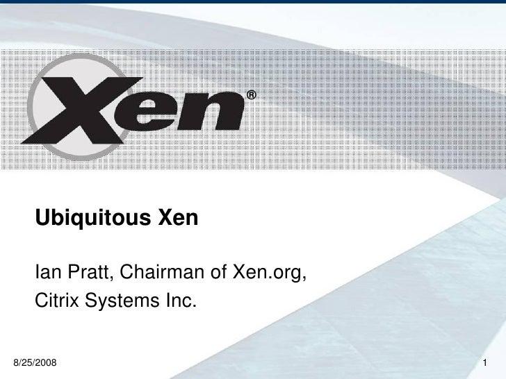 Ian Prattlinuxworld Xen Aug2008