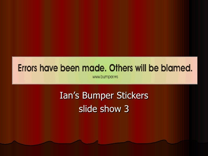 Ians Bumper Stickers 3
