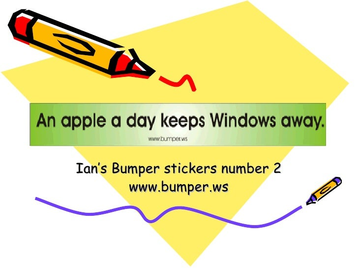 Ian's Bumper stickers number 2 www.bumper.ws