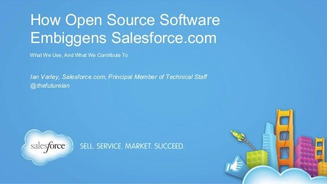 How Open Source Embiggens Salesforce.com - Dreamforce '13