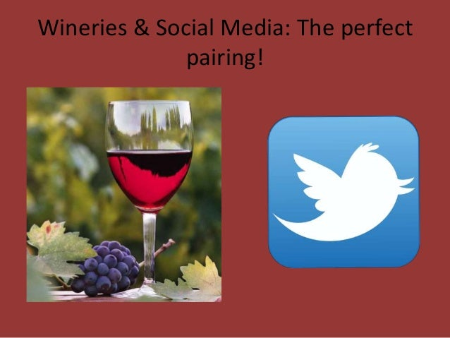 Wineries & Social Media: The perfect pairing!