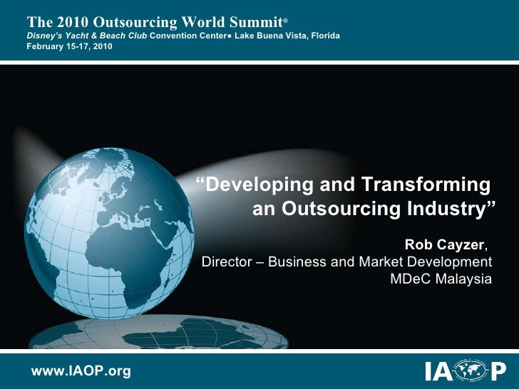 """"""" Developing and Transforming  an Outsourcing Industry"""" Rob Cayzer ,  Director – Business and Market Development MDeC Mala..."""