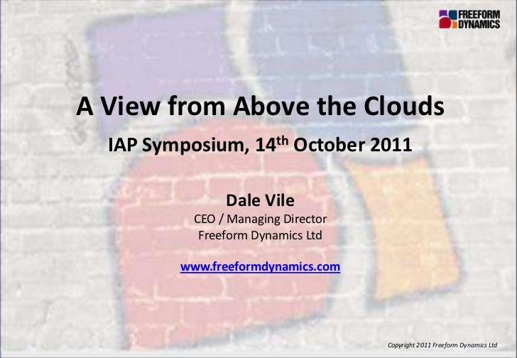A View from Above the Clouds                             IAP Symposium, 14th October 2011                                 ...