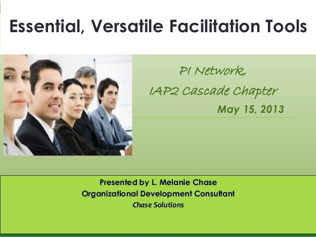 LOOKING THROUGH THE CRYSTAL BALL:THE U.S. WORKFORCE IN 2030PI Network,IAP2 Cascade ChapterMay 15, 2013Essential, Versatile...