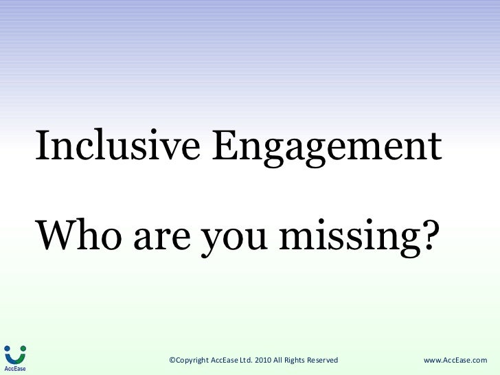 Inclusive Engagement Who are you missing?