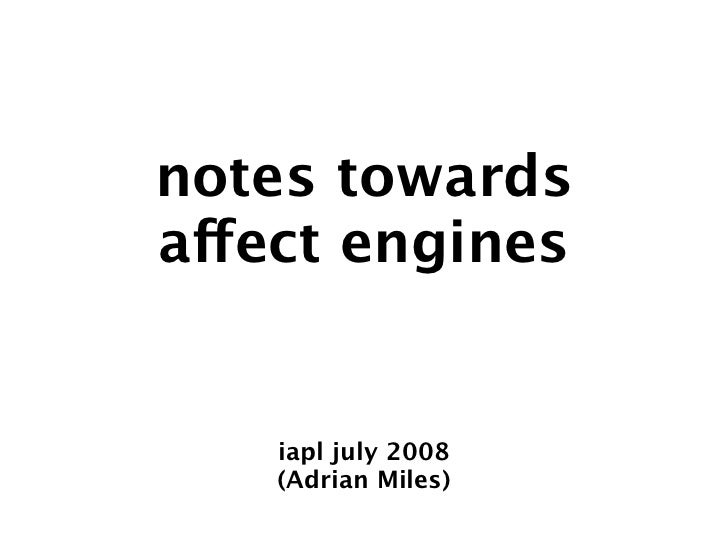 Notes Towards Affect Engines