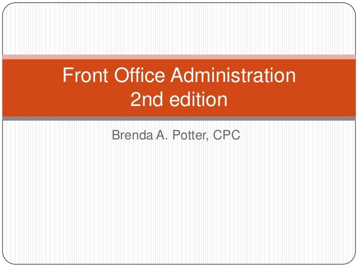Front Office Administration       2nd edition     Brenda A. Potter, CPC