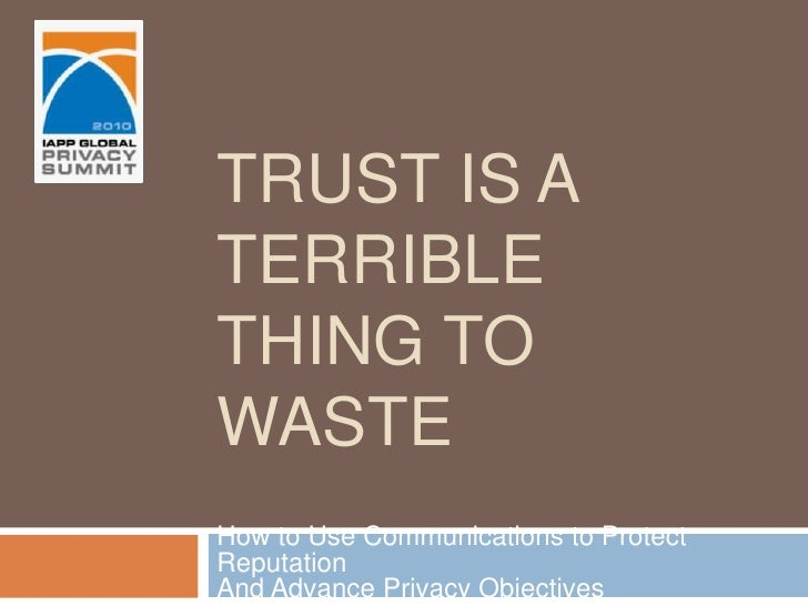 IAPP - Trust is Terrible Thing to Waste