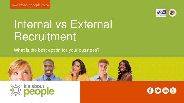 Internal vs ExternalRecruitmentWhat is the best option for your business?
