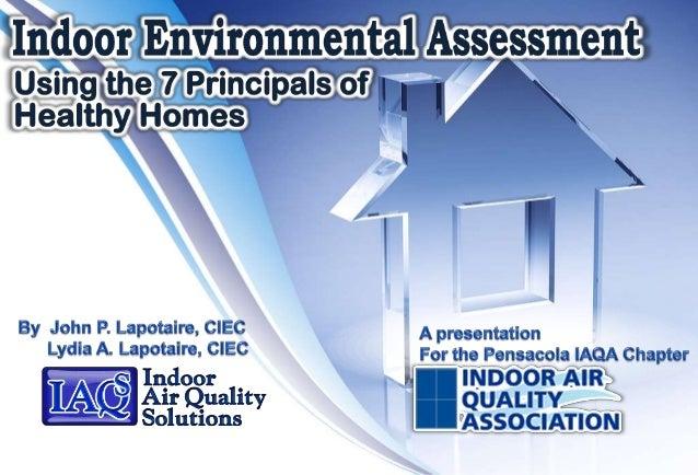 IAQ Assessment / Inspection using the 7 Principals of Healthy Homes - Indoor Air Quality Solutions, IAQS - John Lapotaire, CIEC, Orlando  #IAQS #IAQ