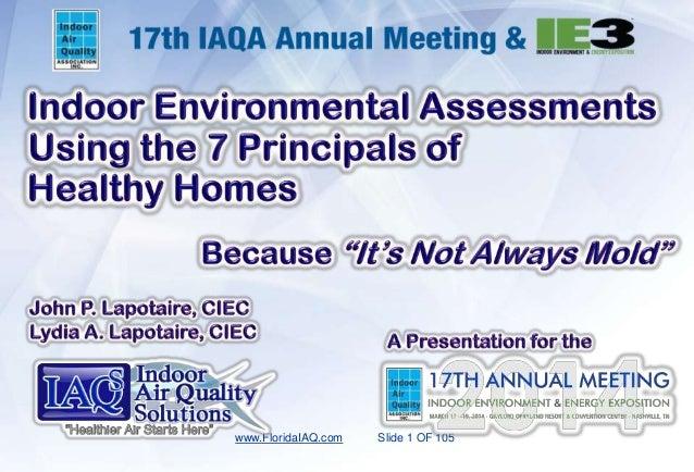 IAQ Assessment using the 7 Principals of Healthy Homes #IAQS 3-18-2014   #IAQS #IAQ