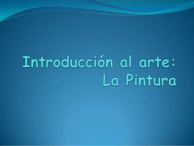 o La pintura es una de las expresiones artísticas humanas más antiguas y una de las siete bellas artes, siendo de naturale...