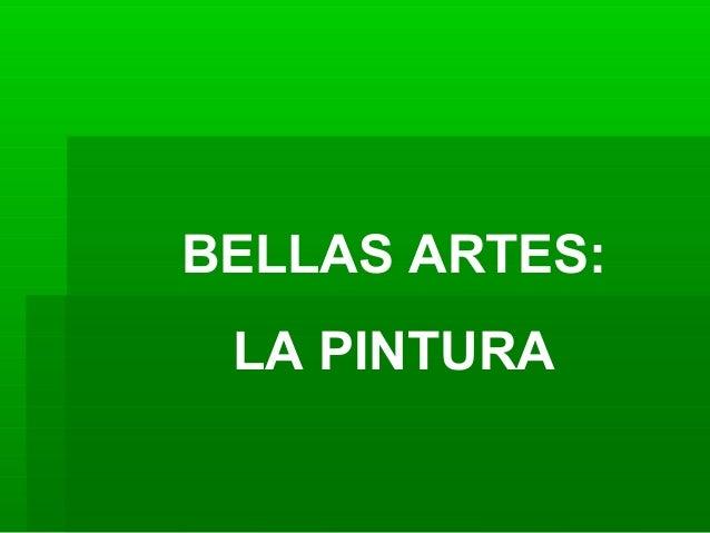 BELLAS ARTES: LA PINTURA