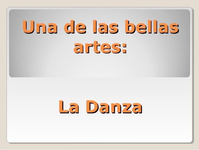 Una de las bellas     artes:   La Danza