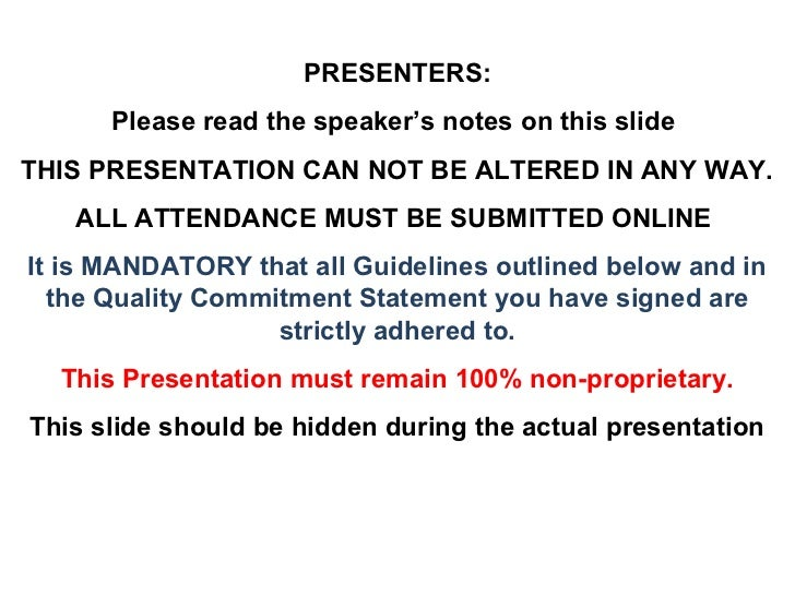 PRESENTERS:      Please read the speaker's notes on this slideTHIS PRESENTATION CAN NOT BE ALTERED IN ANY WAY.   ALL ATTEN...