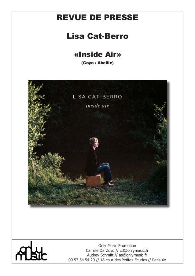 REVUE DE PRESSE Lisa Cat-Berro     «Inside Air»         (Gaya / Abeille)                   Only Music Promotion           ...