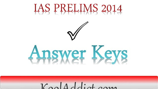 Answer Keys UPSC 2014 IAS Prelims CSAT Indian Civil Services