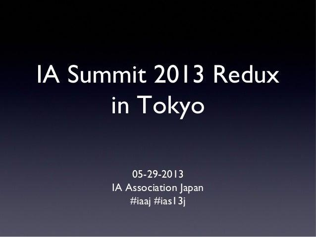 IA Summit 2013 Redux in Tokyo