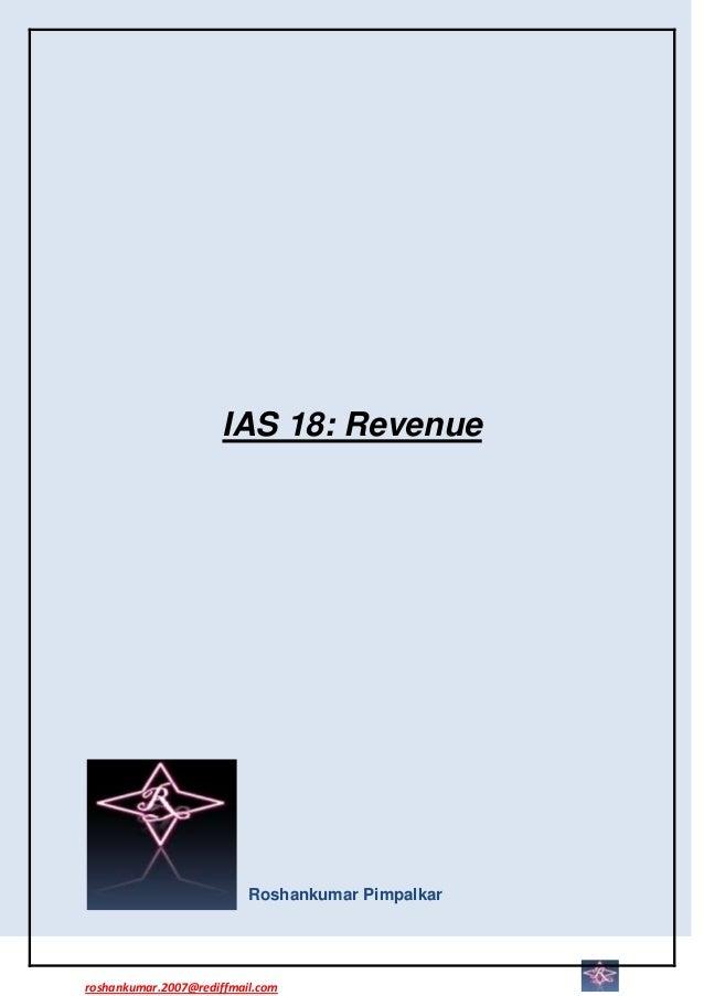 IAS 18: Revenue                          Roshankumar Pimpalkarroshankumar.2007@rediffmail.com