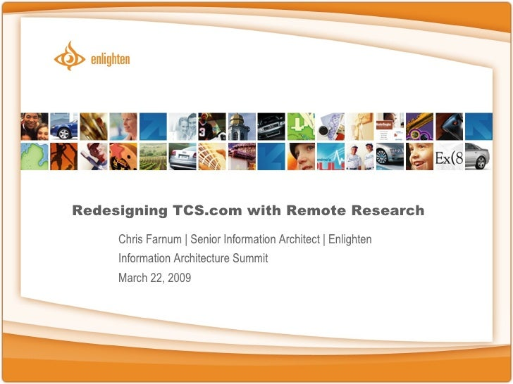 Redesigning TCS.com with Remote Research Chris Farnum | Senior Information Architect | Enlighten Information Architecture ...