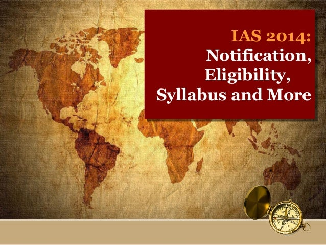 IAS 2014: IAS 2014: Notification, Notification, Eligibility, Eligibility, Syllabus and More Syllabus and More
