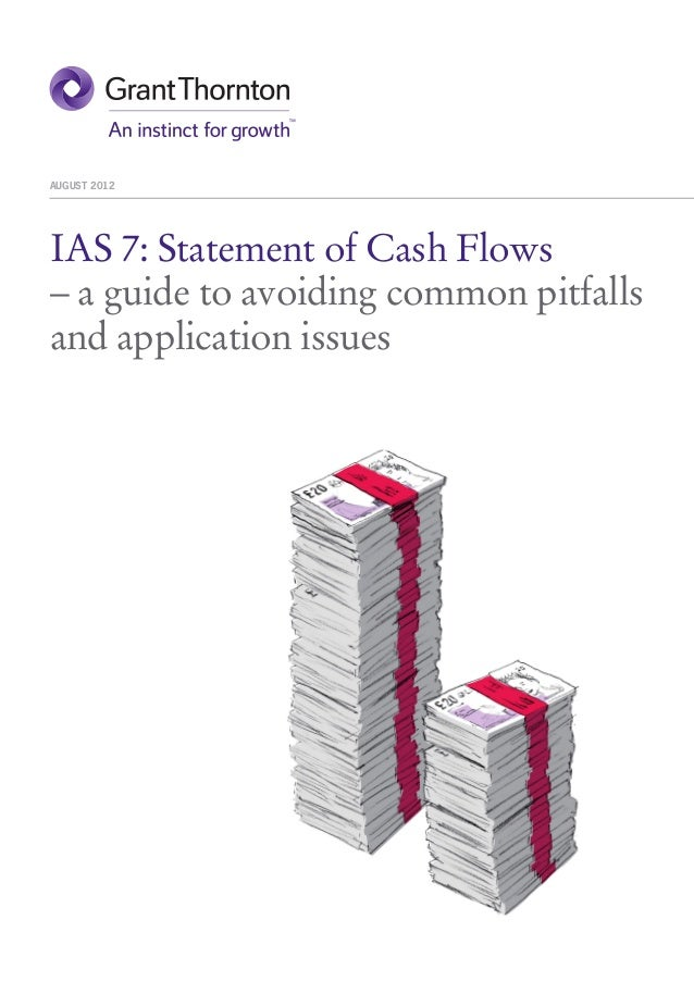 AUGUST 2012IAS 7: Statement of Cash Flows– a guide to avoiding common pitfallsand application issues
