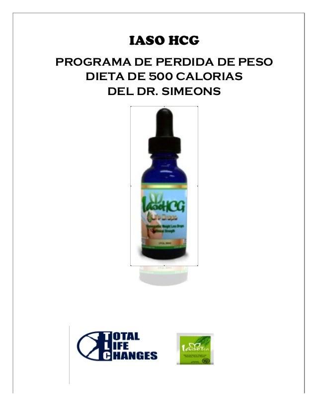IASO HCG PROGRAMA DE PERDIDA DE PESO DIETA DE 500 CALORIAS DEL DR. SIMEONS