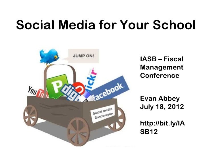 Social Media for Your School                   IASB – Fiscal                   Management                   Conference    ...