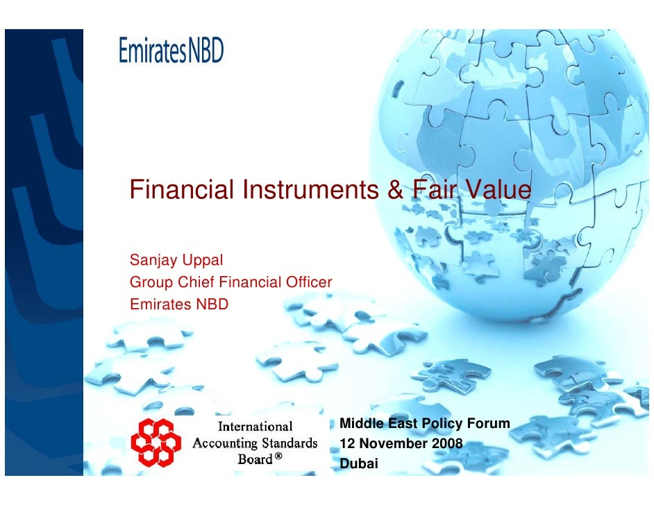 Financial Instruments & Fair Value  Sanjay Uppal Group Chief Financial Officer Emirates NBD                               ...