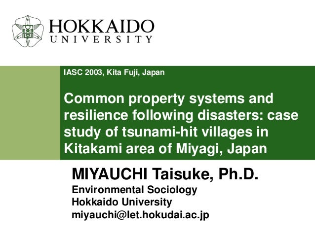IASC 2003, Kita Fuji, Japan  Common property systems and resilience following disasters: case study of tsunami-hit village...