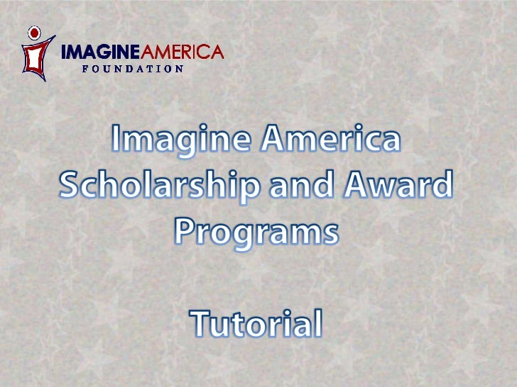 Imagine America Scholarship and Awards Tutorial
