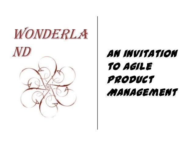 Wonderla nd  An invitation to Agile Product Management