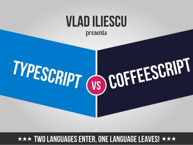 Iasi code camp 12 october 2013   typescript vs coffeescript - vlad iliescu