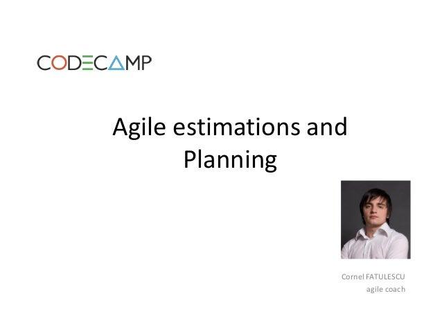 Agile estimations andPlanningCornel FATULESCUagile coach