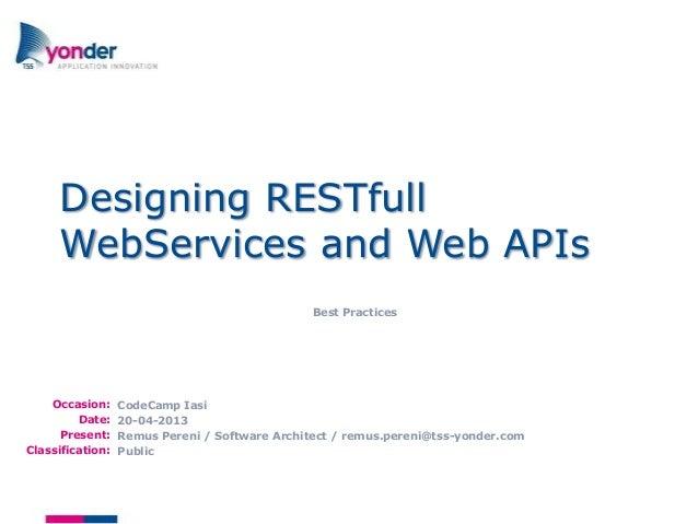 Iasi code camp 20 april 2013 designing res tfull webservices and web apis - remus pereni