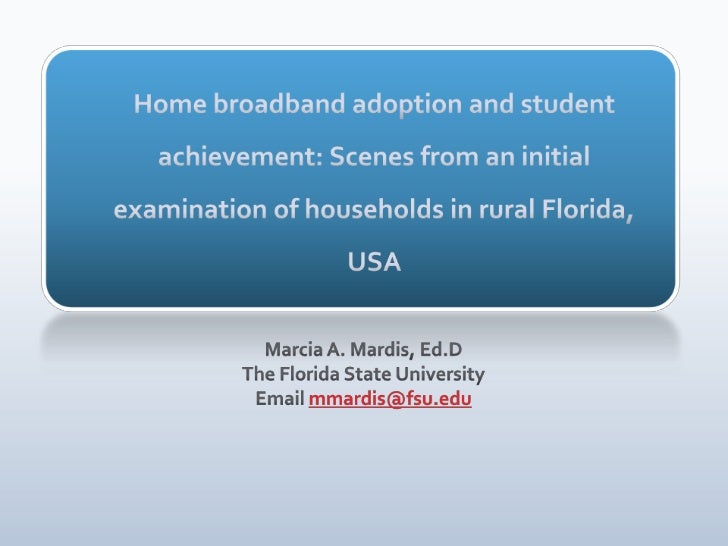 Home broadband adoption and student achievement: Scenes from an initial examination of households in rural Florida, USA  <...