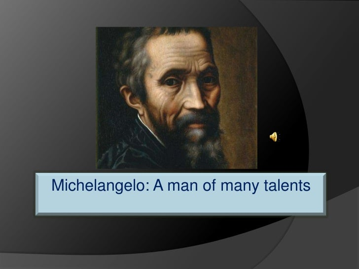Michelangelo: A man of many talents<br />