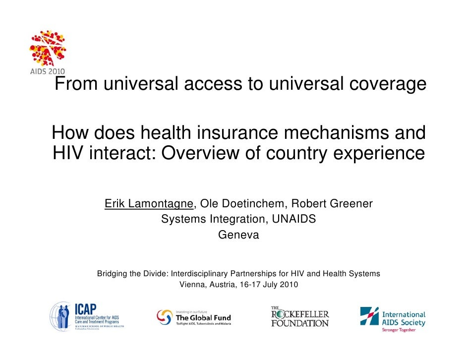 From universal access to universal coverage  How does health insurance mechanisms and HIV interact: Overview of country ex...