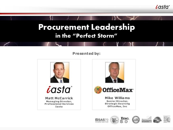 """Procurement Leadership   in the """"Perfect Storm""""         Presented by:                            Copyright © 2010 Iasta, A..."""