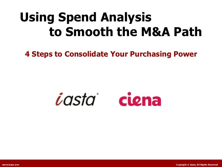 Using Spend Analysis  to Smooth the M&A Path 4 Steps to Consolidate Your Purchasing Power