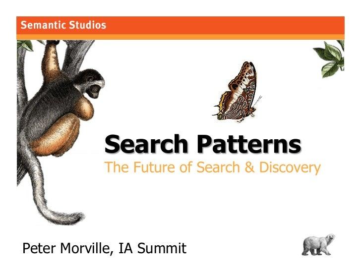 morville@semanticstudios.com     Peter Morville, IA Summit                         1