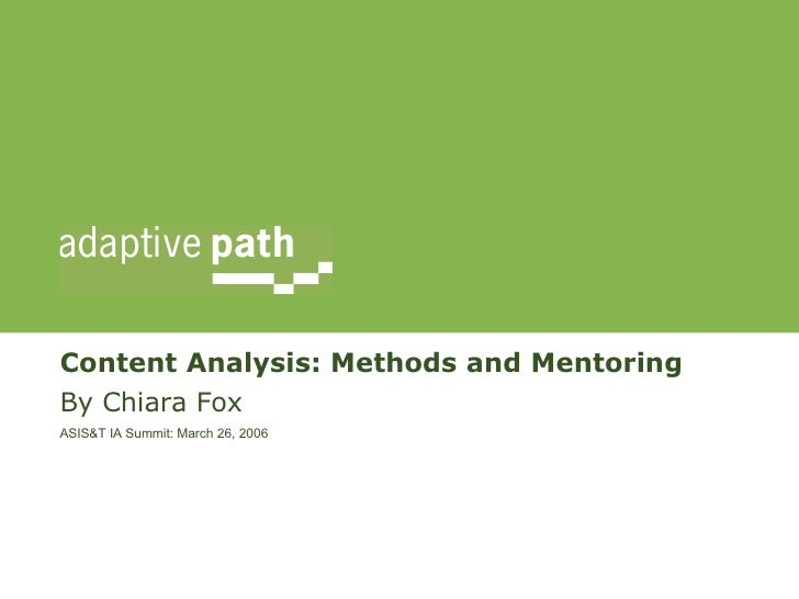 Content Analysis: Methods and Mentoring By Chiara Fox ASIS&T IA Summit: March 26, 2006