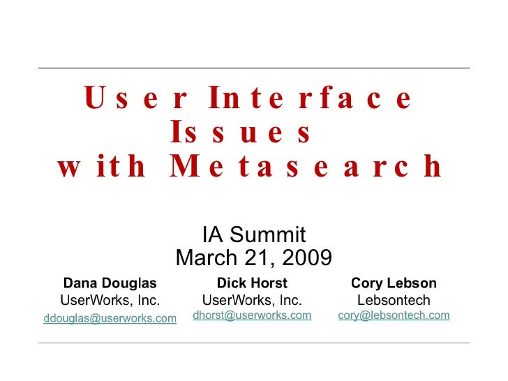 User Interface Issues  with Metasearch IA Summit March 21, 2009