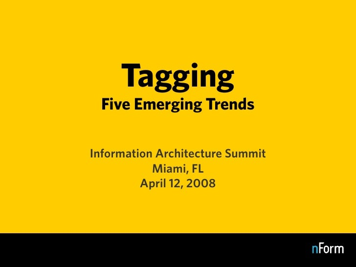 Tagging   Five Emerging Trends  Information Architecture Summit            Miami, FL          April 12, 2008