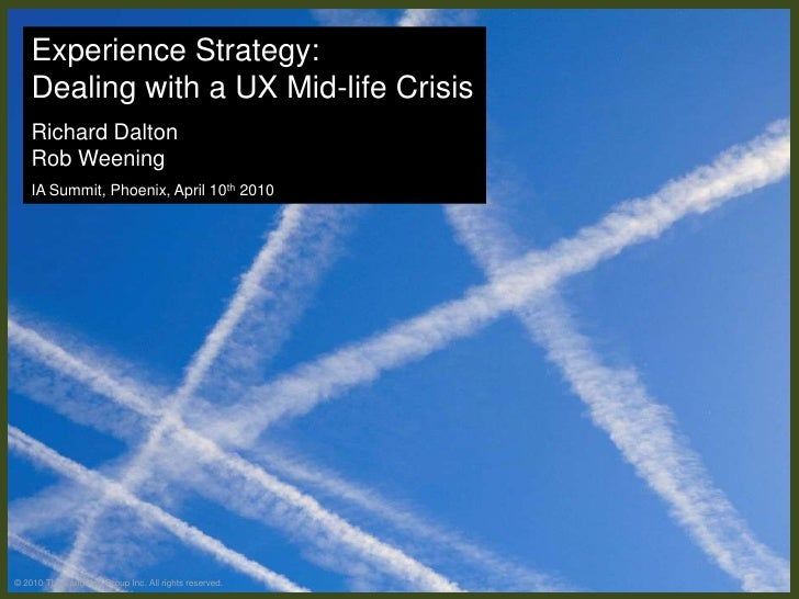 © 2010 The Vanguard Group Inc. All rights reserved.<br />1<br />Experience Strategy:<br />Dealing with a UX Mid-life Crisi...
