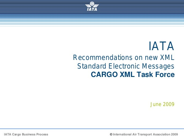 Iata Cargo Xml Electronic Messages     Approach V0.4
